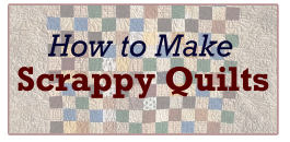 How to Make Scrappy Quilts